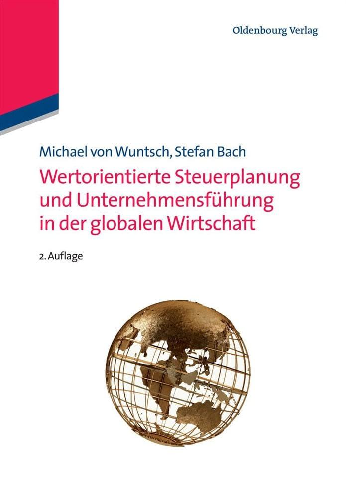 Wertorientierte Steuerplanung und Unternehmensführung in der globalen Wirtschaft