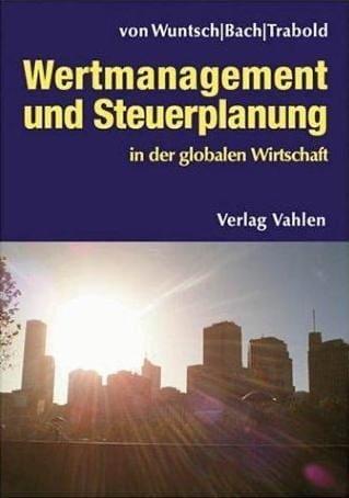 Wertmanagement und Steuerplanung in der globalen Wirtschaft