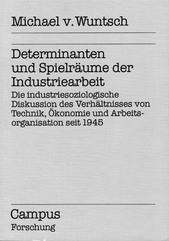 Determinanten und Spielräume der Industriearbeit